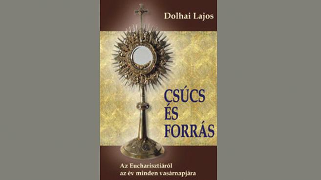 Dolhai Lajos új könyvei az Eucharisztiáról