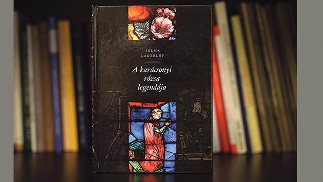 Selma Lagerlöf: A karácsonyi rózsa legendája